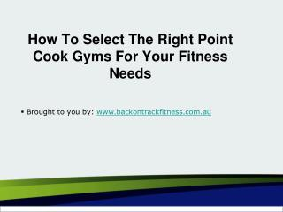 How To Select The Right Point Cook Gyms For Your Fitness Needs
