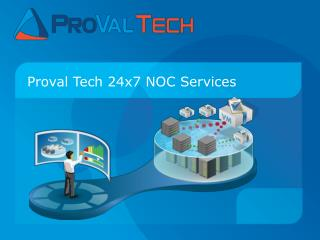Proval Tech 24x7 NOC Services