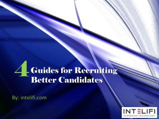 4 Guides for Recruiting Better Candidates