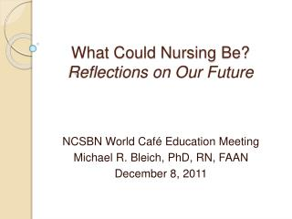What Could Nursing Be Reflections on Our Future