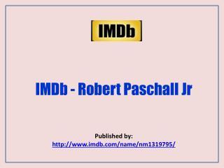 IMDb - Robert Paschall Jr