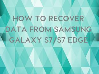 How to Recover Data from Samsung Galaxy S7/S7 Edge