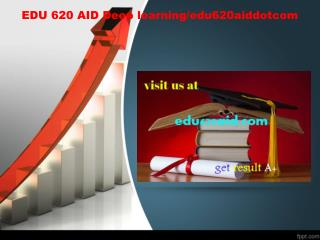 EDU 620 AID Deep learning/edu620aiddotcom