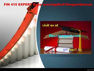 FIN 415 EXPERT Deep learning/fin415expertdotcom