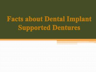 Facts about Dental Implant Supported Dentures