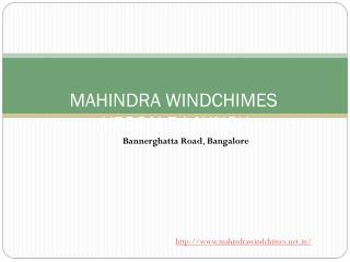 Mahindra Windchimes Bannerghatta Road in Bangalore