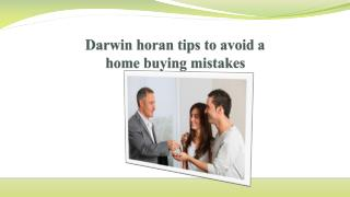 Darwin horan tips to avoid a home buying mistakes