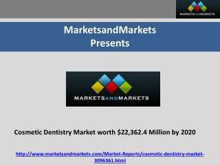 Cosmetic Dentistry Market Expected to Reach $22,362.4 Million by 2020