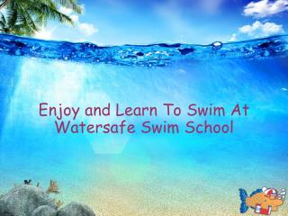 Learn To Swim At Watersafe Swim School (Los Alamitos, Seal Beach)