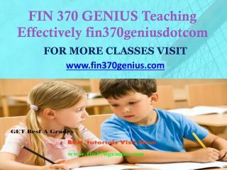 FIN 370 GENIUS Teaching Effectively fin370geniusdotcom