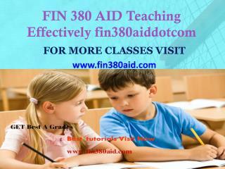 FIN 380 AID Teaching Effectively fin380aiddotcom