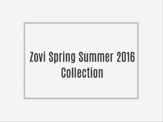 Zovi Spring Summer 2016 Collection