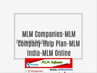 MLM Companies-MLM Company-Help Plan-MLM India-MLM Online Marketing