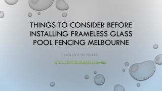 Things To Consider Before Installing Frameless Glass Pool Fencing Melbourne