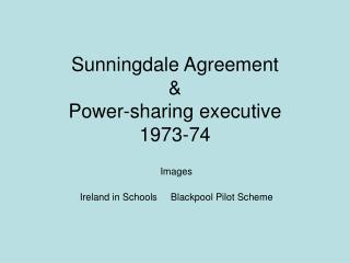 Sunningdale Agreement  Power-sharing executive 1973-74