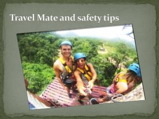 Travel Mate and safety tips
