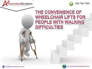 The Convenience of Wheelchair Lifts For People With Walking Difficulties