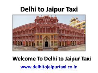 Delhi Jaipur Outstation (Roundtrip) Taxi Service - Delhi to Jaipur Taxi