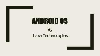 Android OS by Lara Technologies