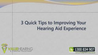 3 Quick Tips to Improving Your Hearing Aid Experience