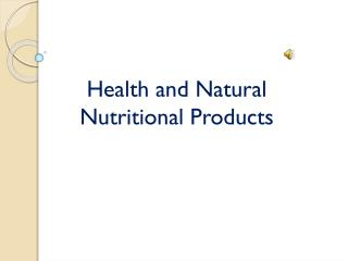 Health and Natural Nutritional Products