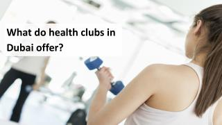 What Do Health Clubs in Dubai Offer