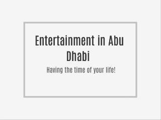 Entertainment in Abu Dhabi