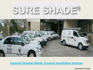 External Venetian Blinds Louvres Installation Services - Sureshade.com.au