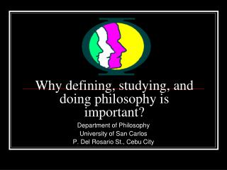 Why defining, studying, and doing philosophy is important
