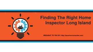 Finding The Right Home Inspector Long Island