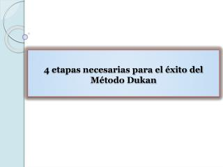 4 etapas necesarias para el éxito del Método Dukan