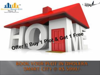 Book Your Plot in Dholera  Smart City @ Rs 5000