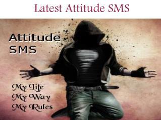 Latest Attitude SMS