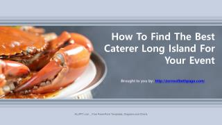 How To Find The Best Caterer Long Island For Your Event