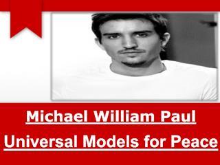 Michael William Paul - Universal Models for Peace