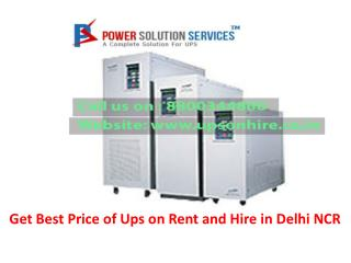 Get best price of ups on rent and hire in delhi ncr call 8800344800