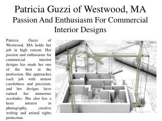 Patricia Guzzi of Westwood, MA Passion And Enthusiasm For Commercial Interior Designs