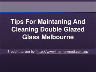 Tips For Maintaning And Cleaning Double Glazed Glass Melbourne