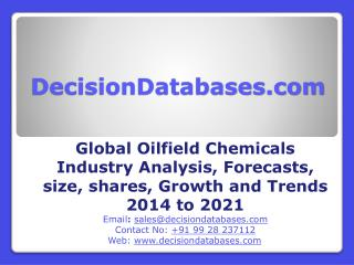 Oilfield Chemicals Market Research Report: Global Analysis 2014-2021