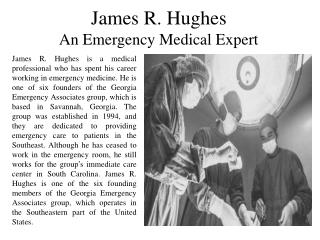 James R. Hughes An Emergency Medical Expert