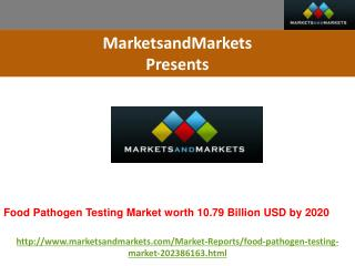 Food Pathogen Testing Market worth 10.79 Billion USD by 2020