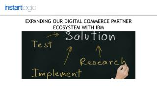 Expanding our Digital Commerce Partner Ecosystem with IBM