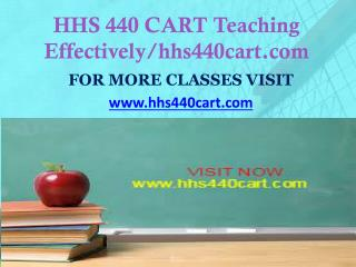 HHS 440 CART Teaching Effectively/hhs440cart.com