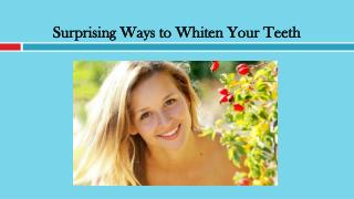 Surprising Ways to Whiten Your Teeth
