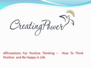 Affirmations for Positive Thinking -  How to Think Positive and Be Happy in Life