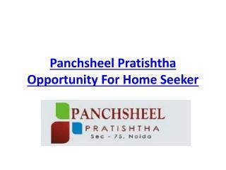 Panchsheel Pratishtha | Opportunity For Home Seeker