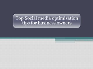 Top Social media optimization tips for business owners