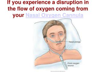 Use Nasal Oxygen Cannula with best instructions