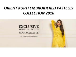 Orient Textiles Summer Kurti Embroidered Pasteles Collection 2016