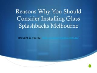 Reasons Why You Should Consider Installing Glass Splashbacks Melbourne